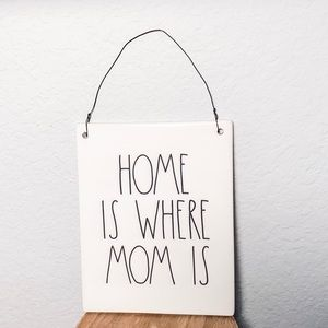 Rae Dunn Home is where Mom is Plaque